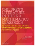 Childrens Literature in the K-3 Mathematics Classroom 50 Activities Based on the Common Core State Standards for Mathematics